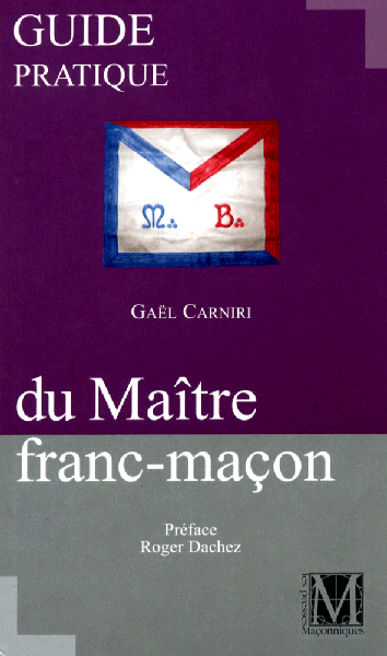 Guide pratique du Maitre franc-maçon - BEST SELLER